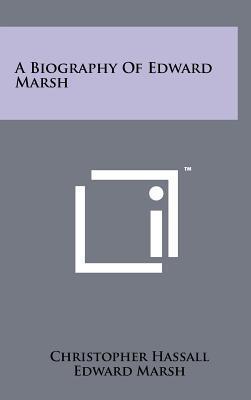 A Biography of Edward Marsh