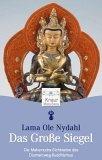 Das grosse Siegel. Die Mahamudra-Sichtweise des Diamantweg-Buddhismus