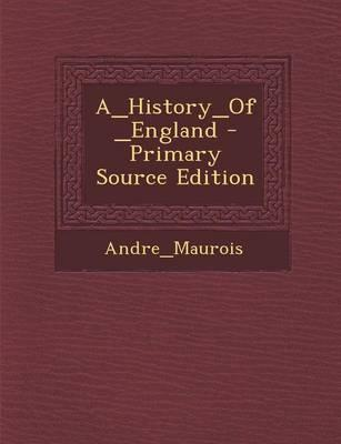 A_history_of_england - Primary Source Edition