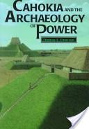 Cahokia and the archaeology of power