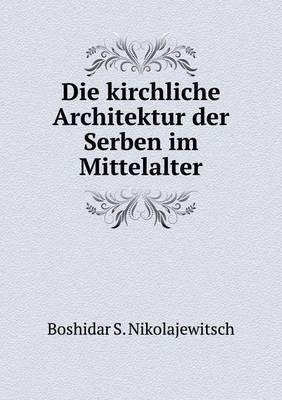 Die Kirchliche Architektur Der Serben Im Mittelalter