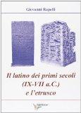 Il latino dei primi secoli (IX-VII) e l'etrusco