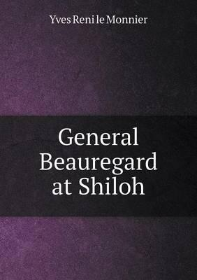 General Beauregard at Shiloh