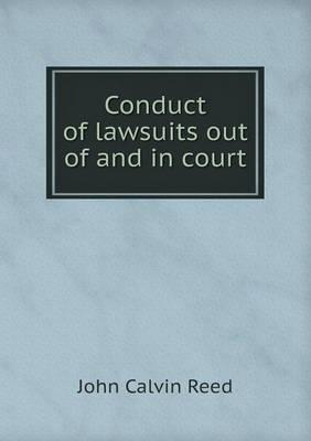Conduct of Lawsuits Out of and in Court