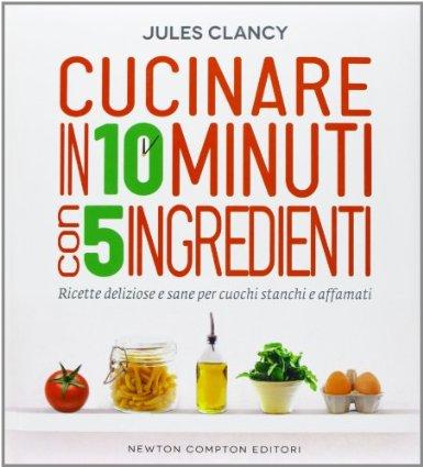 Cucinare in 10 minuti con 5 ingredienti
