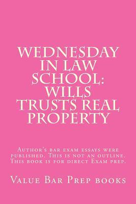 Wednesday in Law School- Wills Trusts Real Property