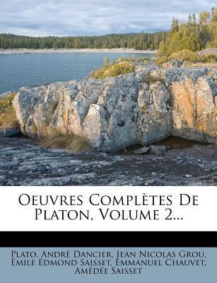 Oeuvres Completes de Platon, Volume 2...