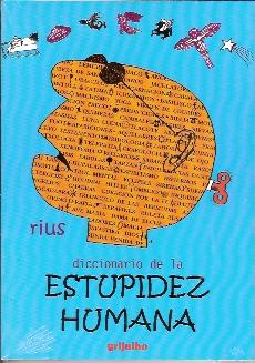Diccionario De La Estupidez Humana/ Dictionary of Human Stupidity
