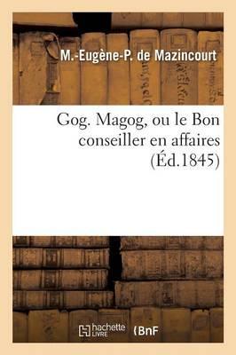 Gog. Magog, Ou le Bon Conseiller en Affaires