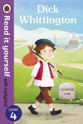 Dick Whittington - Read it yourself with Ladybird
