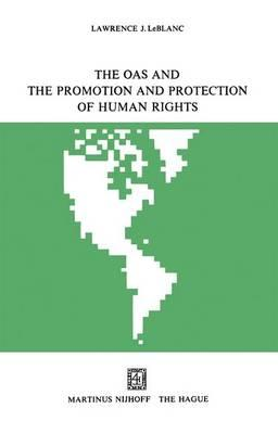 The Oas and the Promotion and Protection of Human Rights