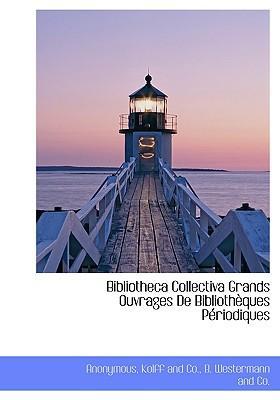 Bibliotheca Collectiva Grands Ouvrages de Bibliothques Priod