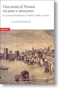 Una storia di Verona tra Sette e Ottocento