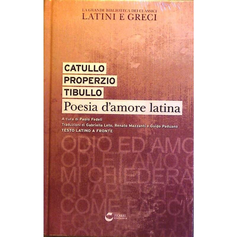 Poesia d'amore latina / Catullo, Properzio, Tibullo