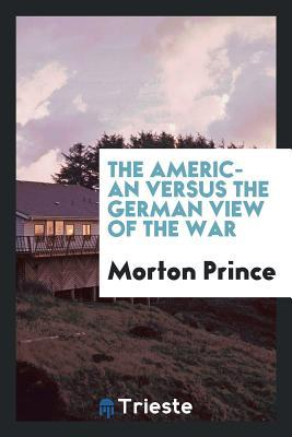 The American Versus the German View of the War