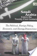 Saudi Arabia Enters the Twenty-first Century: The political, foreign policy, economic, and energy dimensions