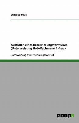 Ausfüllen eines Reservierungsformulars (Unterweisung Hotelfachmann / -frau)