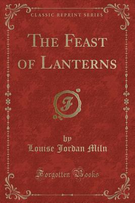The Feast of Lanterns (Classic Reprint)