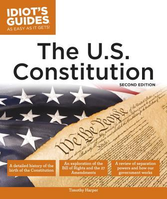 Idiot's Guides the U.s. Constitution
