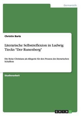 """Literarische Selbstreflexion in Ludwig Tiecks """"Der Runenberg"""""""