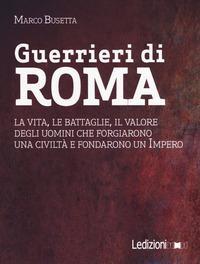 Guerrieri di Roma. L...