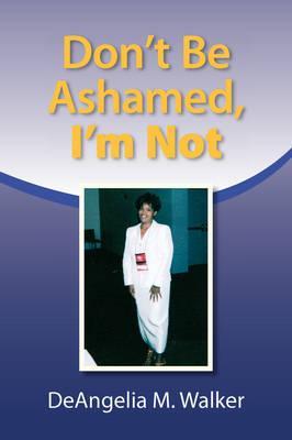 Don't Be Ashamed, I'm Not