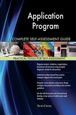 Application Program Complete Self-assessment Guide
