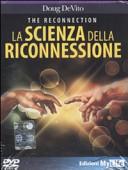 The reconnection. La scienza della riconnessione. DVD. Con libro