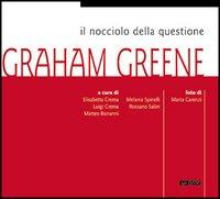 Il nocciolo della questione: Graham Greene