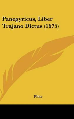 Panegyricus, Liber Trajano Dictus (1675)