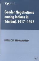 Gender Negotiations Among Indians in Trinidad, 1917-1947