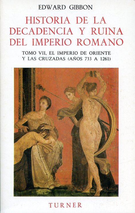 Historia de la decadencia y ruina del Imperio romano. Tomo VII