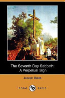The Seventh Day Sabbath: A Perpetual Sign (Dodo Press)