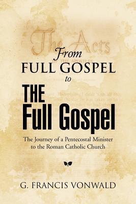From Full Gospel to the Full Gospel
