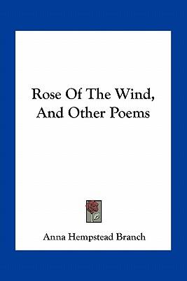 Rose of the Wind, and Other Poems
