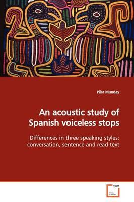An Acoustic Study of Spanish Voiceless Stops