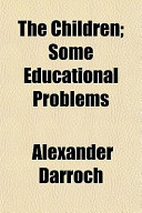 The Children; Some Educational Problems
