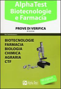 Alpha Test. Biotecnologie e farmacia. Prove di verifica