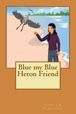 Blue My Blue Heron Friend