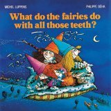 What Do the Fairies Do With All Those Teeth?