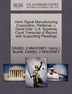 Horni Signal Manufacturing Corporation, Petitioner, V. David Katz. U.S. Supreme Court Transcript of Record with Supporting Pleadings