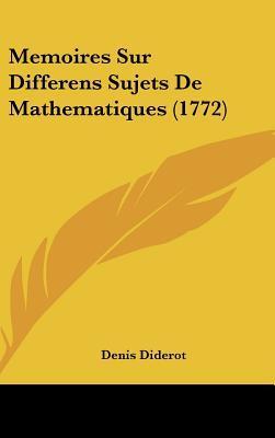 Memoires Sur Differens Sujets De Mathematiques