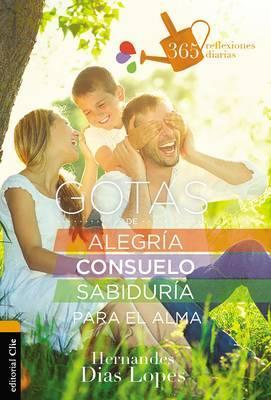 Gotas de alegría, consuelo y sabiduría para el alma / Drops of Joy, Comfort and Wisdom for the Soul