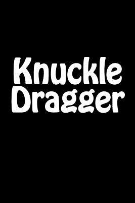 Knuckle Dragger Jour...