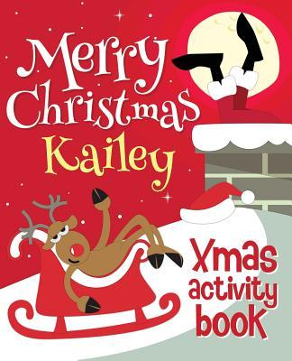 Merry Christmas Kailey - Xmas Activity Book