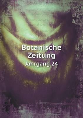 Botanische Zeitung Jahrgang 24