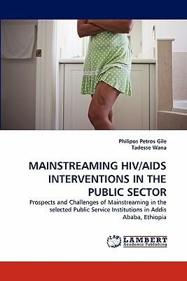 MAINSTREAMING HIV/AIDS INTERVENTIONS IN THE PUBLIC SECTOR
