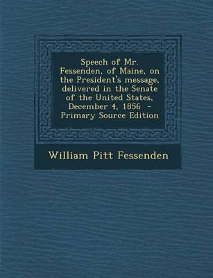 Speech of Mr. Fessenden, of Maine, on the President's Message, Delivered in the Senate of the United States, December 4, 1856