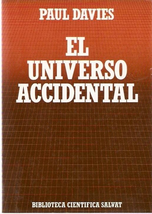 El universo accidental
