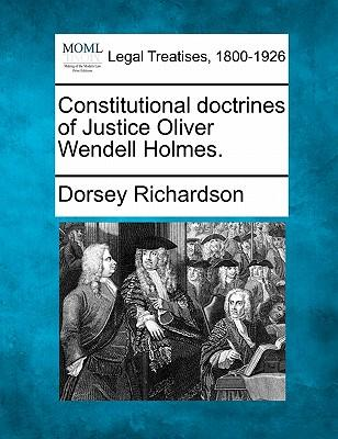 Constitutional Doctrines of Justice Oliver Wendell Holmes.